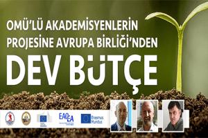 OMÜ'lü Akademisyenlerin Projesine Avrupa Birliği'nden Dev Bütçe