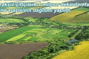 16 Bin Çiftçi Hazineden Toprak Sahibi Oldu