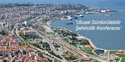 Samsun'da Uluslararası Sürdürülebilir Şehircilik Konferansı