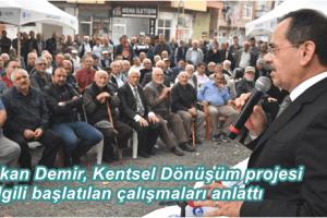 Başkan Demir, 'Kentsel Dönüşüm Başlıyor'