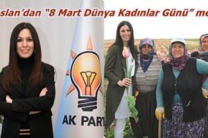 Karaaslan: 'Kadınlarımız Her Alanda Başarı Hikayeleri Yazmaktadır'