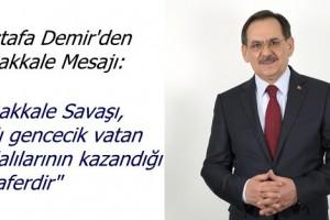 Mustafa Demir'den Şehitleri Anma Günü ve Çanakkale Zaferi Mesajı