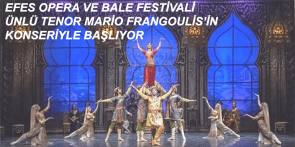 2. Uluslararası Efes Opera ve Bale Festivali Başlıyor