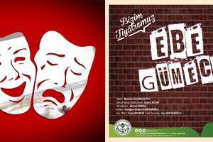 Müzikli Komedi 'Ebe Gümeci' Sahne Alıyor