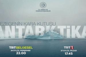 """""""Gezegenin Kara Kutusu: Antarktika"""" Belgeseli TRT Ekranlarında"""