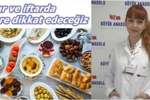 Büyük Anadolu'dan Sağlıklı İftar ve Sahur Önerileri