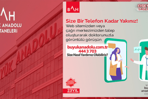 """Büyük Anadolu Hastaneleri """"Online Doktor Danışmalık Hizmeti"""" Sunuyor"""