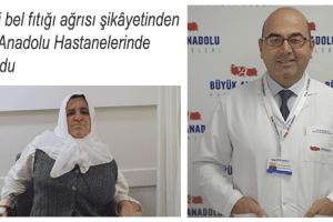 Bel Fıtığı Şikâyetinden Büyük Anadolu Hastaneleri'nde Kurtuldu
