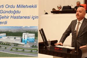 Gündoğdu'dan Ordu Şehir Hastanesi Müjdesi