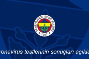 Fenerbahçe'de Koronavirüs Test Sonuçları Açıklandı