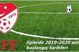 TFF, 2019-2020 Sezonu Başlangıç Tarihlerini Belirledi