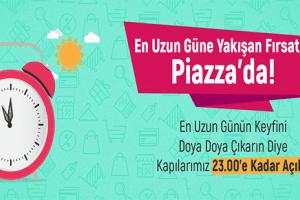 Piazza'da Yılın En Uzun Gününde Uzun Uzun Alışveriş