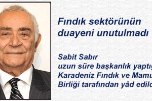 Fındık İhracatçıları Sabit Sabır'ı Unutmadı