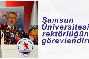 Rektör Bilgiç, Tedviren Samsun Üniversitesi Rektörlüğüne Görevlendirildi
