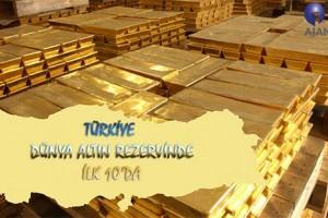En Fazla Altın Rezervi Olan Ülkeler Sıralamasında 10. Sıradayız