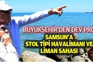 Samsun'a Stol Tipi Havalimanı ve Liman Sahası