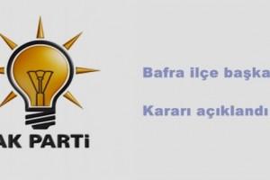 AK Parti'nin Bafra İlçe Başkanlığı Kararı