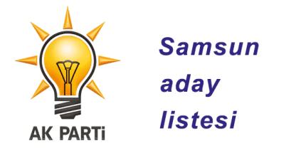 AK Parti Samsun Milletvekili Adayları