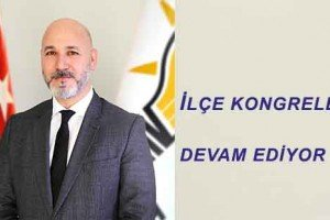 AK Parti İlçe Kongreleri Kaldığı Yerden Devam Ediyor