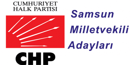 Cumhuriyet Halk Partisi Samsun Milletvekili Adayları