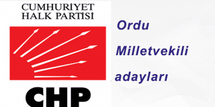 CHP Ordu Milletvekili Aday Listesi