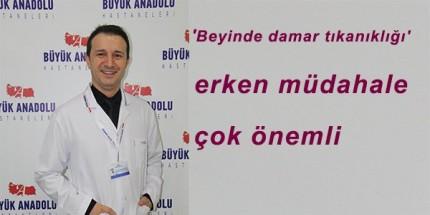 """Büyük Anadolu Hastaneleri'nden """"Beyinde Damar Tıkanıklığı"""" Uyarısı"""
