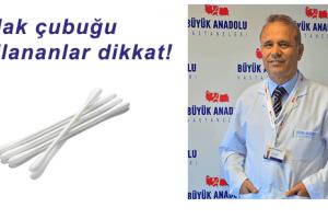 Büyük Anadolu Hastaneleri'nden Kulak Çubuğu Uyarısı