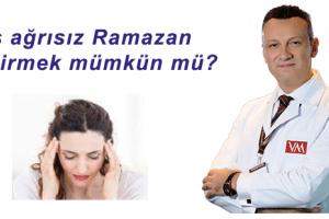 Baş Ağrısız Ramazan