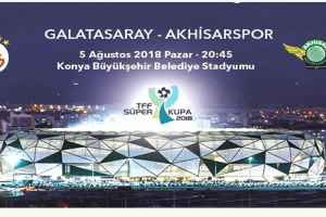 2018 TFF Süper Kupa Maçı 5 Ağustos'ta