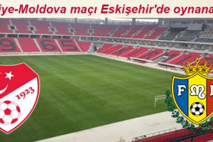 Türkiye-Moldova Maçı Eskişehir'de Oynanacak