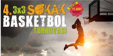 Ödüllü 4. Sokak Basketbolu Turnuvası Başlıyor